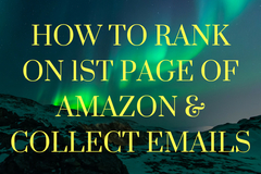 Package: How To Rank On 1st Page of Amazon & Collect Emails!