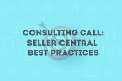 Package: 1H Consulting Call - Seller Central Best Practices