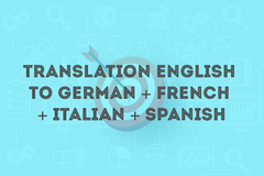 Package: Translation ENGLISH to GERMAN + FRENCH + ITALIAN + SPANISH