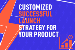Package: Successful Launch Strategy for Your Product