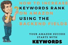 Package: Use Amazon Backend LIKE A PRO ! Increase Listing Relevance !